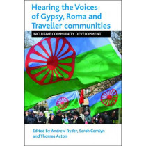 Hearing the Voices of Gypsy, Roma and Traveller Communities: Inclusive Community Development by Andrew Ryder, 9781447313571