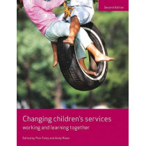 Changing Children's Services: Working and Learning Together by Pam Foley, 9781447313793