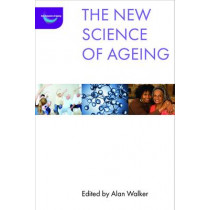 The New Science of Ageing by Alan Walker, 9781447314677