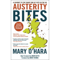 Austerity Bites: A Journey to the Sharp End of Cuts in the UK by Mary O'Hara, 9781447315704