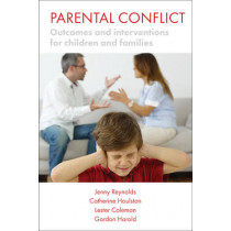 Parental Conflict: Outcomes and Interventions for Children and Families by Jenny Reynolds, 9781447315810