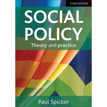 Social Policy: Theory and Practice by Paul Spicker, 9781447316107