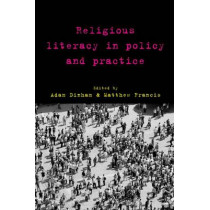 Religious Literacy in Policy and Practice by Adam Dinham, 9781447316664