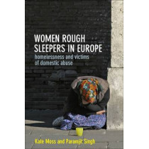 Women Rough Sleepers in Europe: Homelessness and Victims of Domestic Abuse by Kate Moss, 9781447317098
