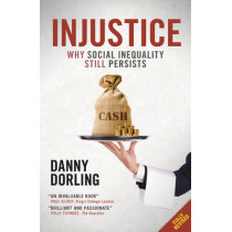 Injustice: Why Social Inequality Still Persists by Danny Dorling, 9781447320753