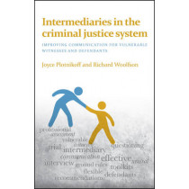 Intermediaries in the Criminal Justice System: Improving Communication for Vulnerable Witnesses and Defendants by Joyce Plotnikoff, 9781447326069