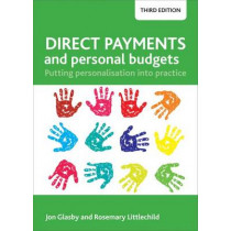 Direct Payments and Personal Budgets: Putting Personalisation into Practice by Jon Glasby, 9781447326762