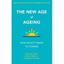 The New Age of Ageing: How Society Needs to Change by Caroline Lodge, 9781447326830