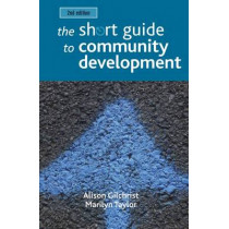 The Short Guide to Community Development by Alison Gilchrist, 9781447327837