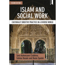 Islam and Social Work: Culturally Sensitive Practice in a Diverse World by Sara Ashencaen Crabtree, 9781447330103