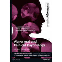 Psychology Express: Abnormal and Clinical Psychology (Undergraduate Revision Guide) by Philip John Tyson, 9781447921646