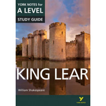 King Lear: York Notes for A-level by Rebecca Warren, 9781447982241