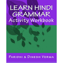 Learn Hindi Grammar Activity Workbook by Dinesh Verma, 9781448648856