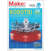 Make:Vol 27 Technology on Your Time: Robots! Build These Bots from Easy to Astounding by Mark Frauenfelder, 9781449302467