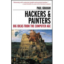 Hackers & Painters: Big Ideas from the Computer Age by Paul Graham, 9781449389550