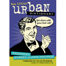 Urban Dictionary: Freshest Street Slang Defined by Urbandictionary.com, 9781449409906