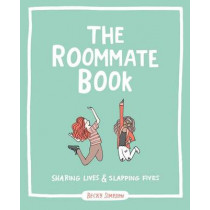 The Roommate Book: Sharing Lives and Slapping Fives by Becky Murphy Simpson, 9781449470906