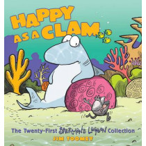 Happy as a Clam: The Twenty-First Sherman's Lagoon Collection by Jim Toomey, 9781449477837
