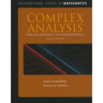Complex Analysis For Mathematics And Engineering by John H. Mathews, 9781449604455