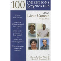 100 Questions  &  Answers About Liver Cancer by Ghassan K. Abou-Alfa, 9781449622893