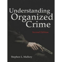Understanding Organized Crime by Stephen L. Mallory, 9781449648046