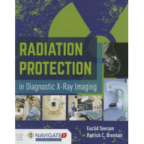 Radiation Protection In Diagnostic X-Ray Imaging by Euclid Seeram, 9781449652814