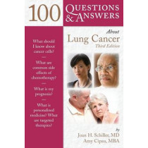 100 Questions  &  Answers About Lung Cancer by Joan H. Schiller, 9781449687571