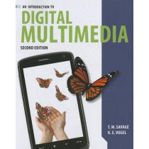An Introduction to Digital Multimedia by T M. Savage, 9781449688394