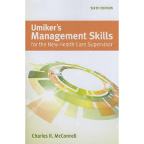 Umiker's Management Skills For The New Health Care Supervisor by Charles R. McConnell, 9781449688851