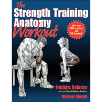 The Strength Training Anatomy Workout by Frederic Delavier, 9781450400954