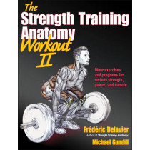 The Strength Training Anatomy Workout: v. 2 by Frederic Delavier, 9781450419895