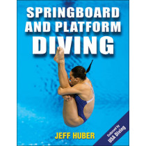 Springboard and Platform Diving by Jeffrey Huber, 9781450424455