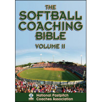 The Softball Coaching Bible: v. 2 by National Fastpitch Coaches Association, 9781450424653