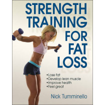 Strength Training for Fat Loss by Nick Tumminello, 9781450432078
