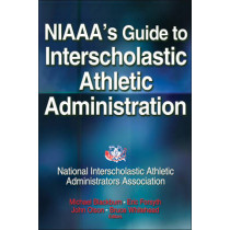 NIAAA's Guide to Interscholastic Athletic Administration by NIAAA, 9781450432771