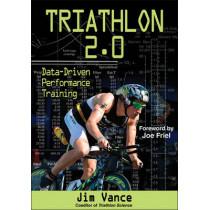 Triathlon 2.0: Data-Driven Performance Training by Jim Vance, 9781450460026
