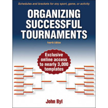 Organizing Successful Tournaments by John Byl, 9781450460279