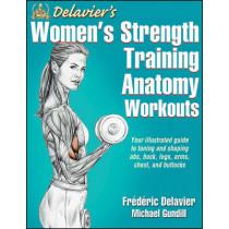 Delavier's Women's Strength Training Anatomy Workouts by Frederic Delavier, 9781450466035