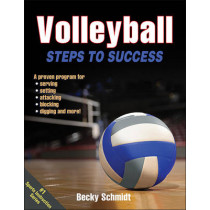 Volleyball: Steps to Success by Becky Schmidt, 9781450468824