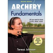 Archery Fundamentals by Teresa Johnson, 9781450469104