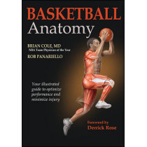 Basketball Anatomy by Brian J. Cole, 9781450496445