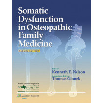 Somatic Dysfunction in Osteopathic Family Medicine by Kenneth E. Nelson, 9781451103052
