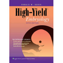 High-Yield Embryology by Ronald W. Dudek, 9781451176100