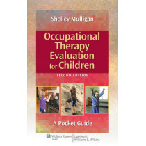 Occupational Therapy Evaluation for Children: A Pocket Guide by Shelley E. Mulligan, 9781451176179