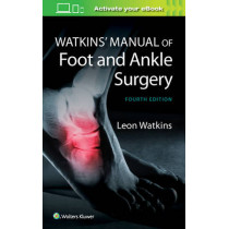 Watkins' Manual of Foot and Ankle Medicine and Surgery by Leon Watkins, 9781451186673