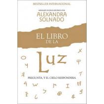 El Libro de la Luz: Pregunta, y El Cielo Respondera by Alexandra Solnado, 9781451612585