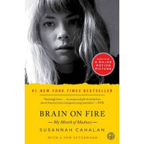 Brain on Fire: My Month of Madness by Susannah Cahalan, 9781451621389