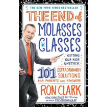 End of Molasses Classes by Ron Clark, 9781451639742