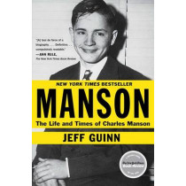 Manson: The Life and Times of Charles Manson by Jeff Guinn, 9781451645170