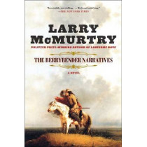 The Berrybender Narratives by Larry McMurtry, 9781451647723
